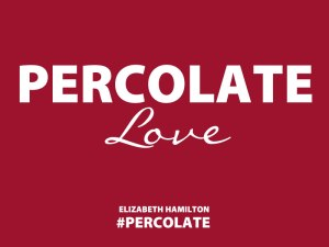 Percolate-Love