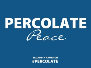 Percolate-Peace
