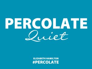 Percolate-Quiet