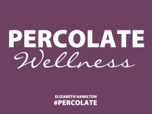 Percolate-Wellness